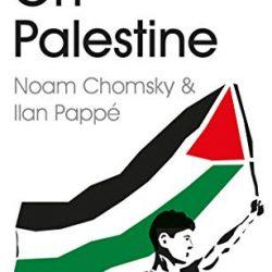 On Palestine - Noam Chomsky and Ilan Pappe